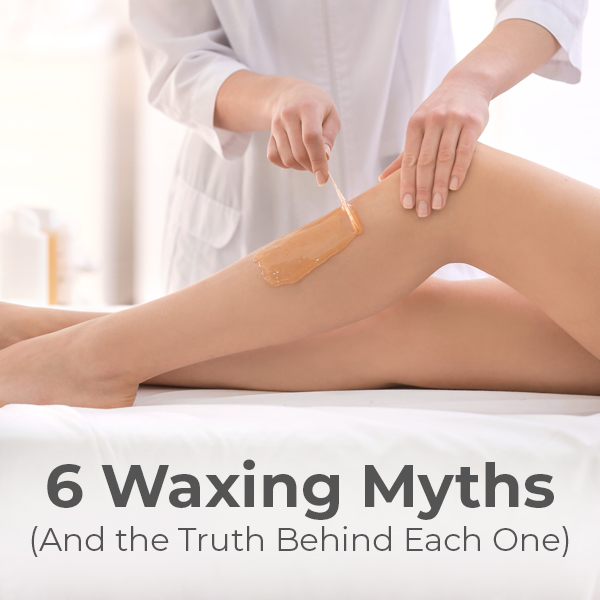6 Waxing Myths (And the Truth Behind Each One)