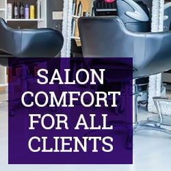 Salon Comfort for All Clients
