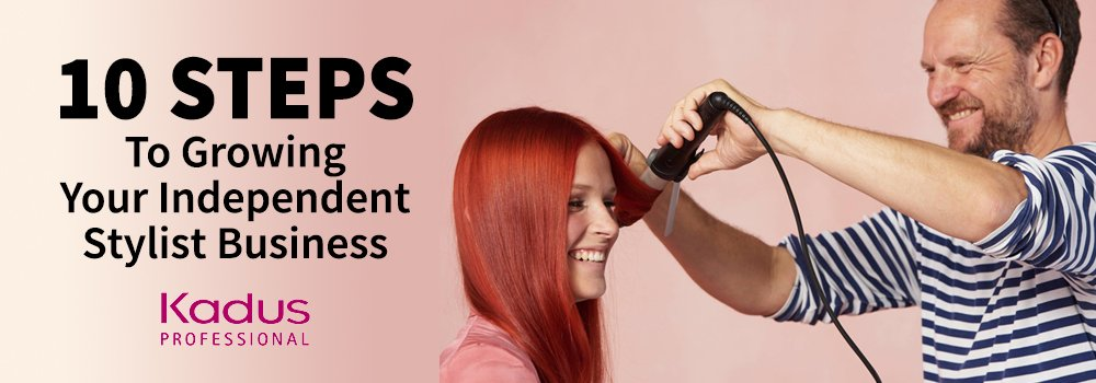 10 Steps to Growing your Independent Stylist Business