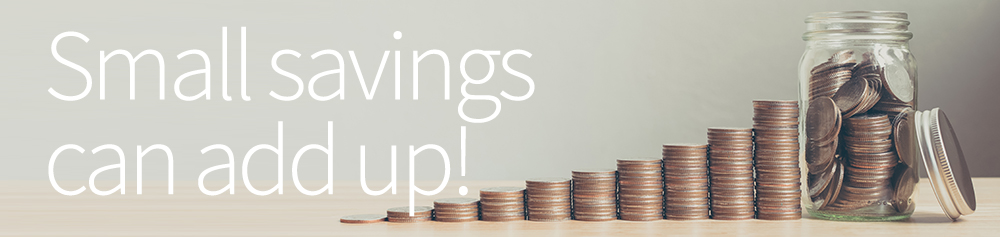 Small savings can add up