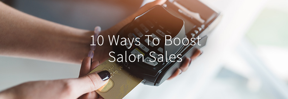 10 Ways to Boost Salon Sales