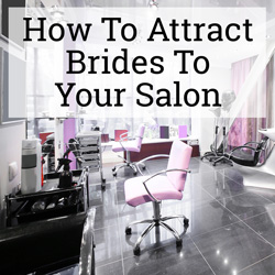 How To Attract Brides To Your Salon