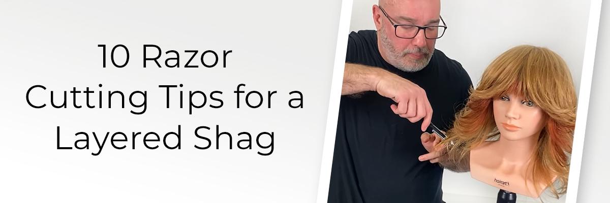 10 Razor Cutting Tips for a Layered Shag