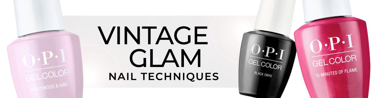 Vintage Glam OPI Techniques