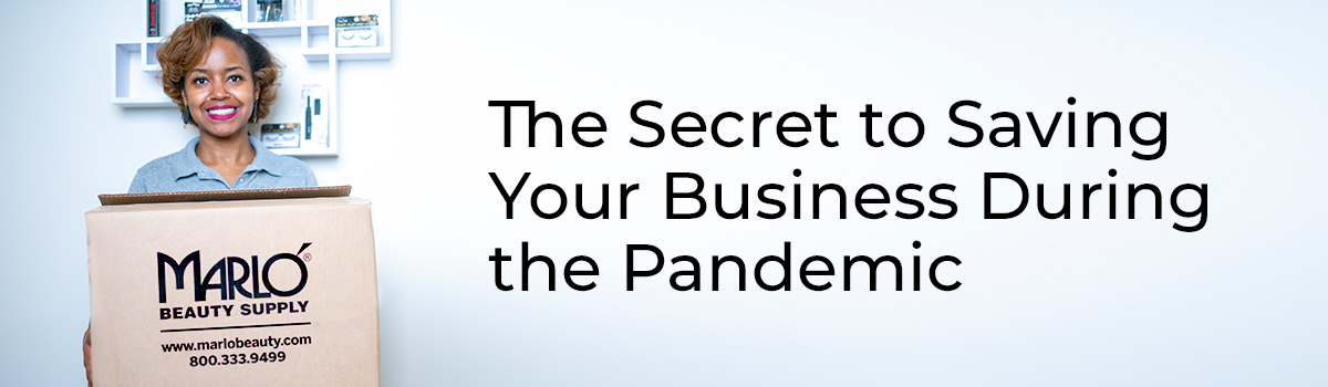 The Secret to Saving Your Business During the Pandemic